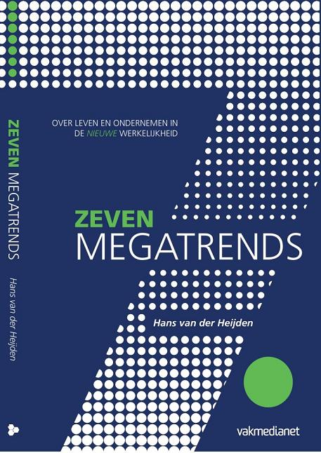 Zeven Megatrends - Hans van der Heijden